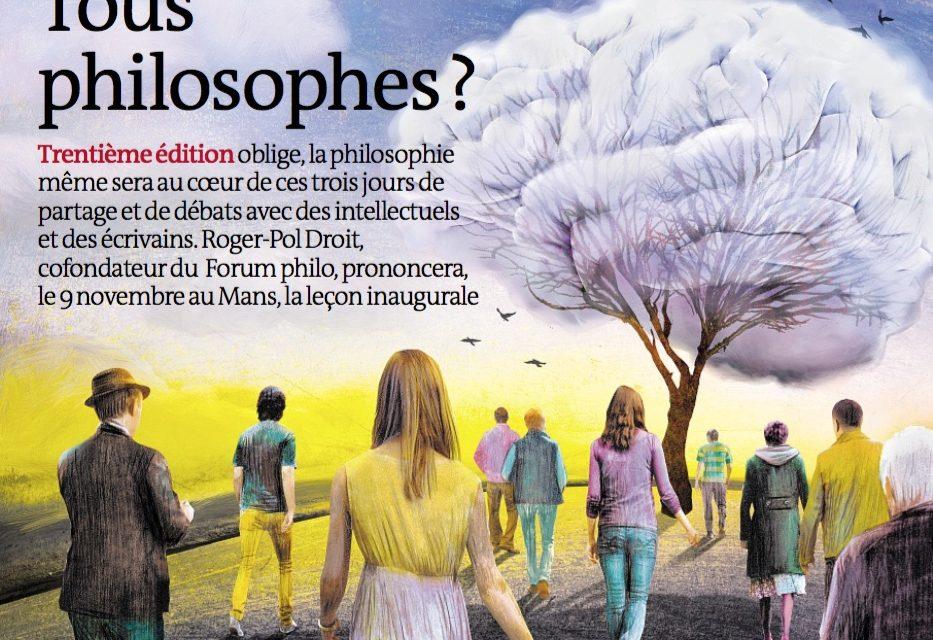 TOUS PHILOSOPHES ?  Trentième Forum Philo Le Monde Le Mans (Le Mans, 9-11 novembre 2018)