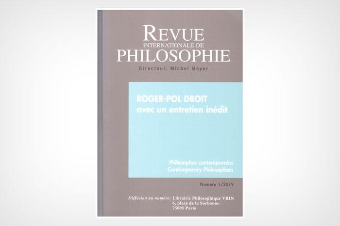 Un numéro de la Revue Internationale de Philosophie consacré à Roger-Pol Droit
