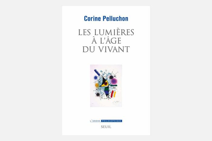 « Les Lumières à l'âge du vivant », de Corine Pelluchon